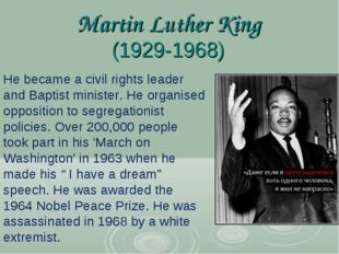 Martin Luther King (1929-1968) He became a civil rights leader and Baptist mi