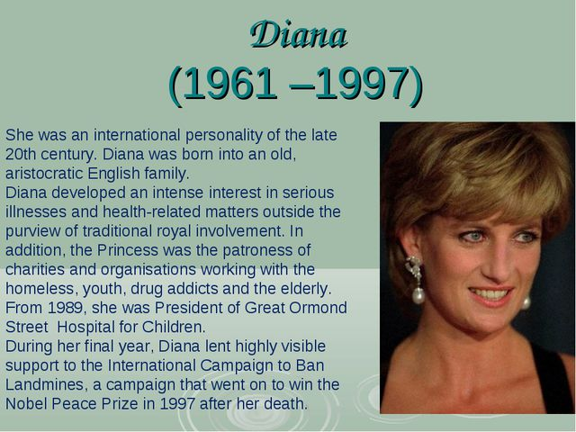 Diana (1961–1997) She was an international personality of the late 20th cent...