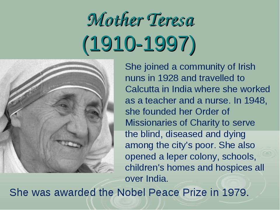 Mother Teresa (1910-1997) She joined a community of Irish nuns in 1928 and tr...