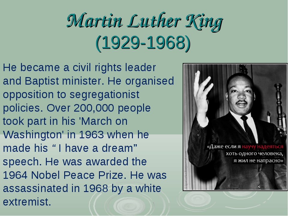 Martin Luther King (1929-1968) He became a civil rights leader and Baptist mi...