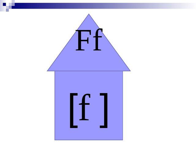 [f ] Ff