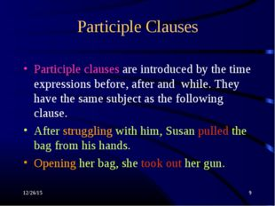 * * Participle Clauses Participle clauses are introduced by the time expressi