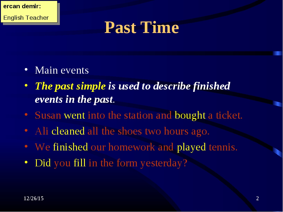 better and specific past event Presentation on theme: 2b the past: habitual events and specific incidents— presentation transcript we use the past perfect and the past perfect continuous to talk about the earlier past, ie things which happened before the main event (my father had gone away.