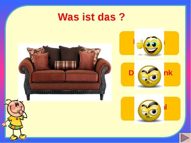 Was ist das ? Das Sofa Der Schrank Der Stuhl