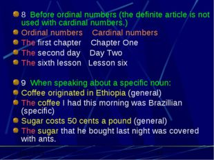 8. Before ordinal numbers (the definite article is not used with cardinal nu