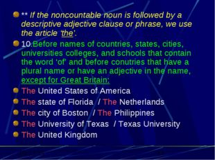 ** If the noncountable noun is followed by a descriptive adjective clause or