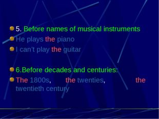 5. Before names of musical instruments He plays the piano I can't play the g