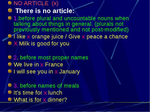 NO ARTICLE (x) There is no article: 1.before plural and uncountable nouns wh...
