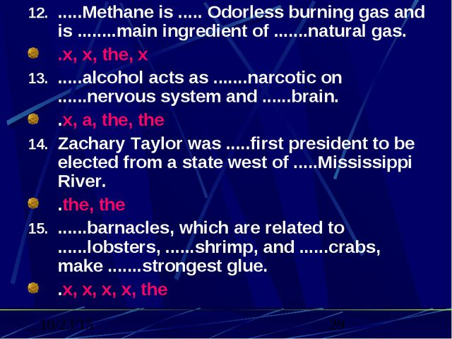 .....Methane is ..... Odorless burning gas and is ........main ingredient of...