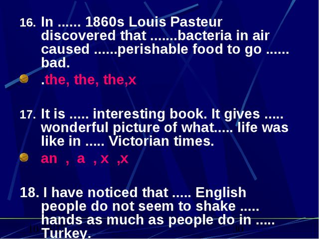 In ...... 1860s Louis Pasteur discovered that .......bacteria in air caused ....