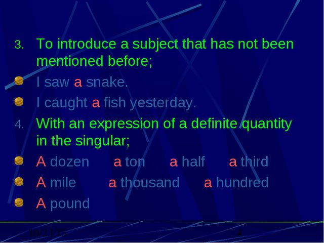 To introduce a subject that has not been mentioned before; I saw a snake. I c...