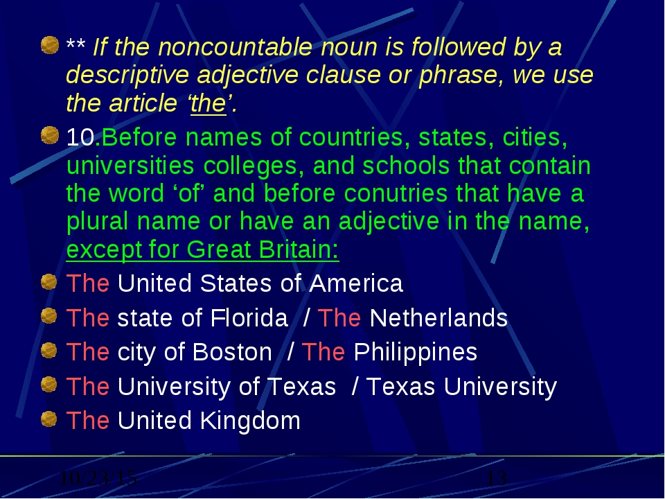 ** If the noncountable noun is followed by a descriptive adjective clause or...