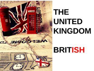 THE UNITED KINGDOM BRITISH