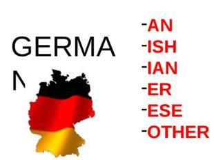 AN ISH IAN ER ESE OTHER GERMANY