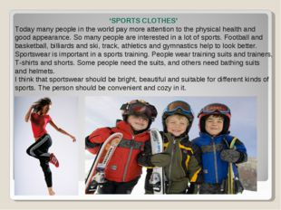 'SPORTS CLOTHES' Today many people in the world pay more attention to the ph