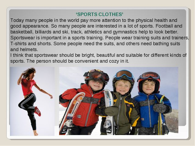 'SPORTS CLOTHES' Today many people in the world pay more attention to the ph...