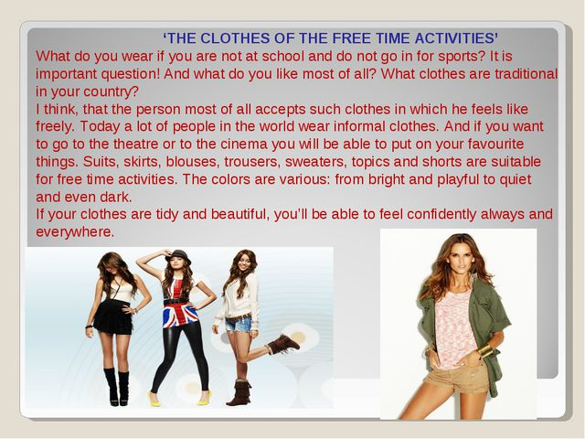 'THE CLOTHES OF THE FREE TIME ACTIVITIES' What do you wear if you are not at...