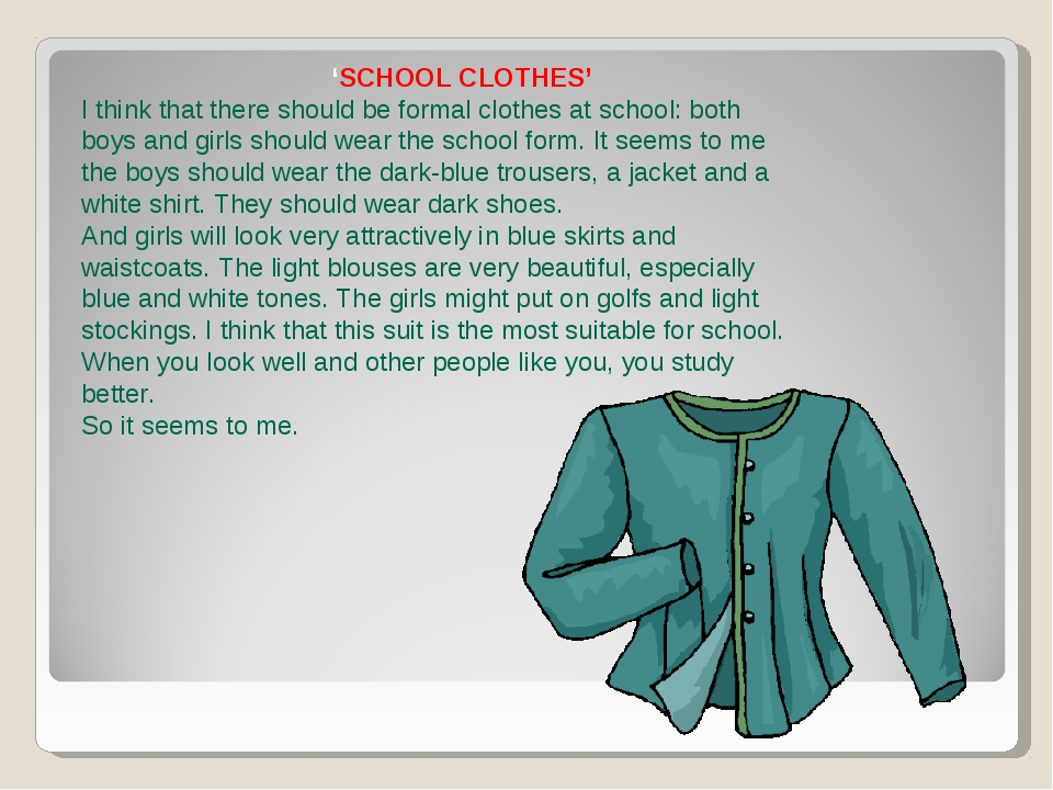 'SCHOOL CLOTHES' I think that there should be formal clothes at school: both...