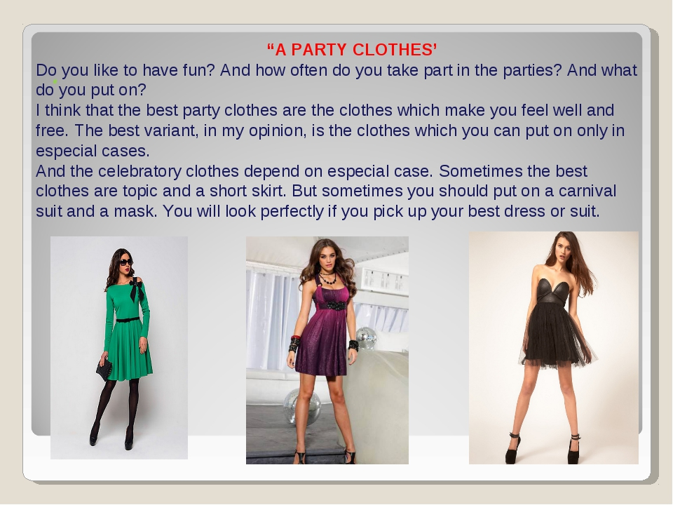 ". ""A PARTY CLOTHES' Do you like to have fun? And how often do you take part i..."