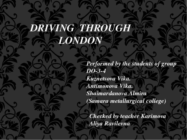 DRIVING THROUGH LONDON Performed by the students of group DO-3-4 Kuznetsova V...