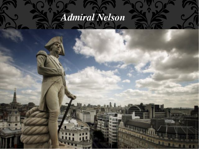 Admiral Nelson The tall Nelson's Column stands in the middle of the square.