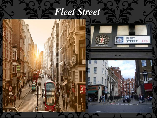 Fleet Street There are offices of most British national and local newspapers...