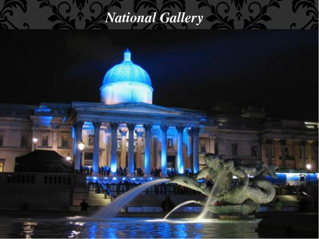 National Gallery You can find paintings by many world's famous artists on dis...