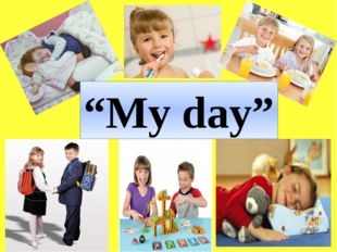 """My day"""
