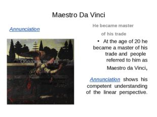 Maestro Da Vinci Annunciation He became master of his trade At the age of 20