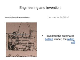 Engineering and invention s A machine for grinding convex lenses Leonardo da