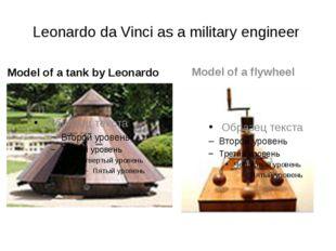 Leonardo da Vinci as a military engineer Model of a tank by Leonardo Model of