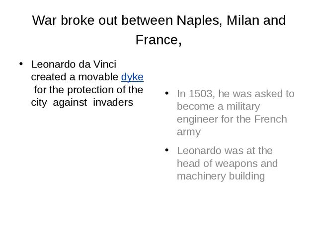 War broke out between Naples, Milan and France, Leonardo da Vinci created a m...