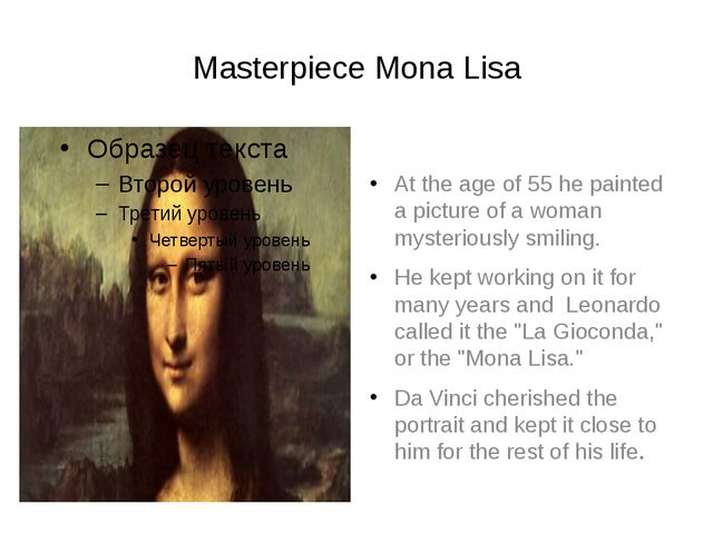 Masterpiece Mona Lisa At the age of 55 he painted a picture of a woman myster...