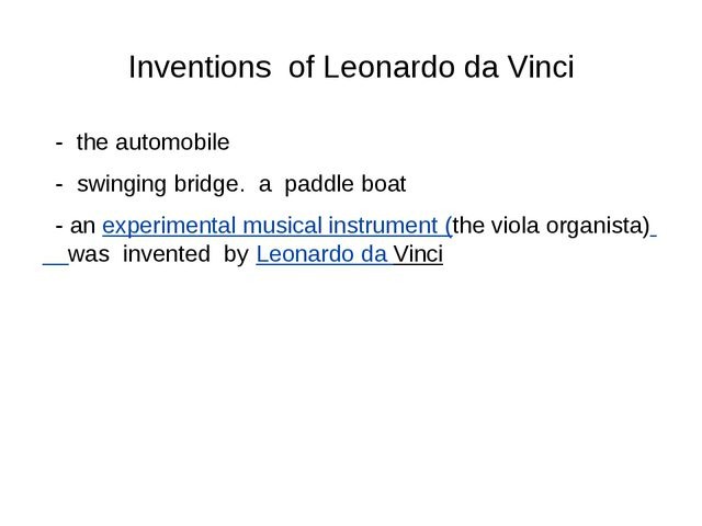 Inventions of Leonardo da Vinci - the automobile - swinging bridge. a paddle...