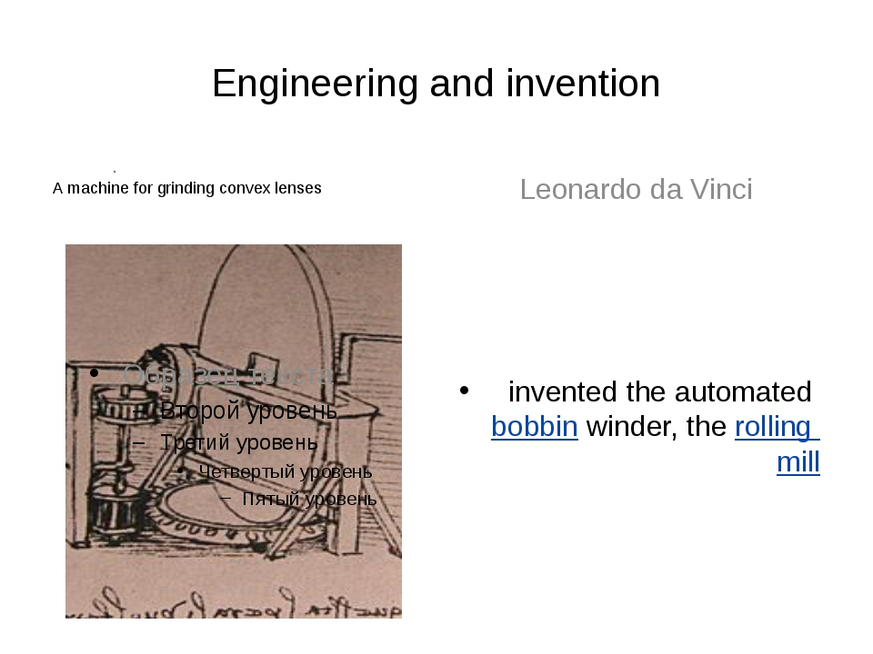 Engineering and invention s A machine for grinding convex lenses Leonardo da...