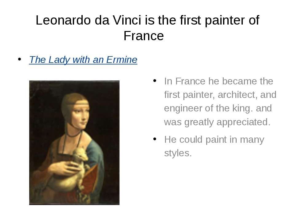 Leonardo da Vinci is the first painter of France The Lady with an Ermine In F...