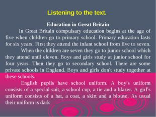 Education in Great Britain In Great Britain compulsary education begins at th