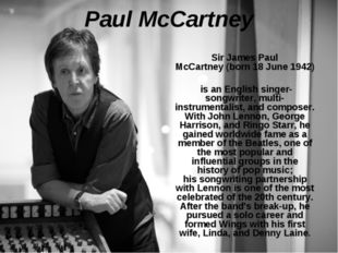 Paul McCartney Sir James Paul McCartney (born 18 June 1942) is an English sin
