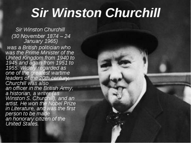 Sir Winston Churchill Sir Winston Churchill (30 November 1874 – 24 January 19...
