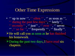 Other Time Expressions '' up to now '', '' often '' , '' as soon as '', '' du