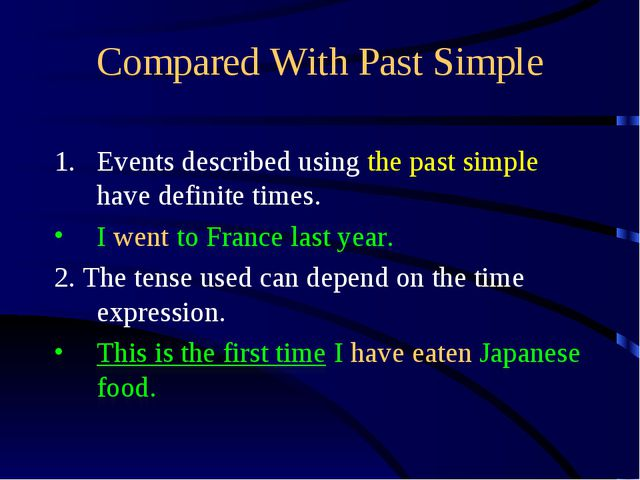 Compared With Past Simple Events described using the past simple have definit...