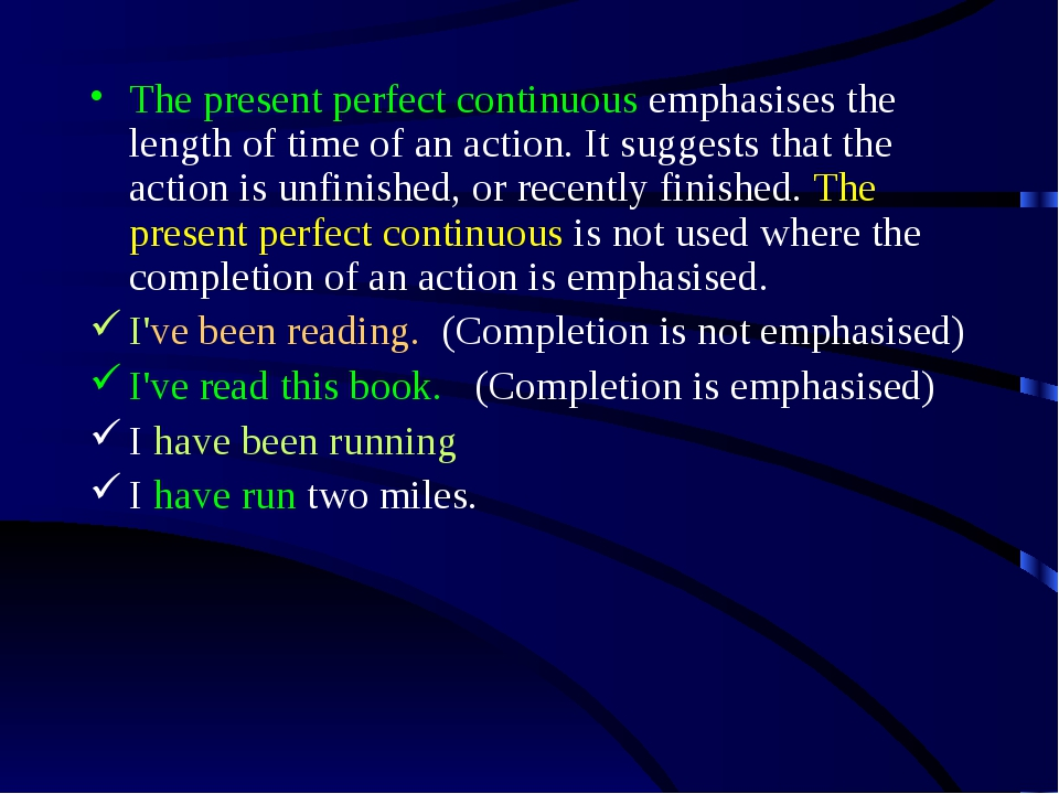 The present perfect continuous emphasises the length of time of an action. It...