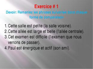 Exercice # 1 Devoir: Remaniez les phrases suivantes dans chaque forme de comp