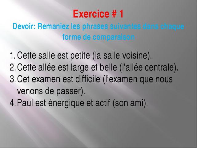 Exercice # 1 Devoir: Remaniez les phrases suivantes dans chaque forme de comp...