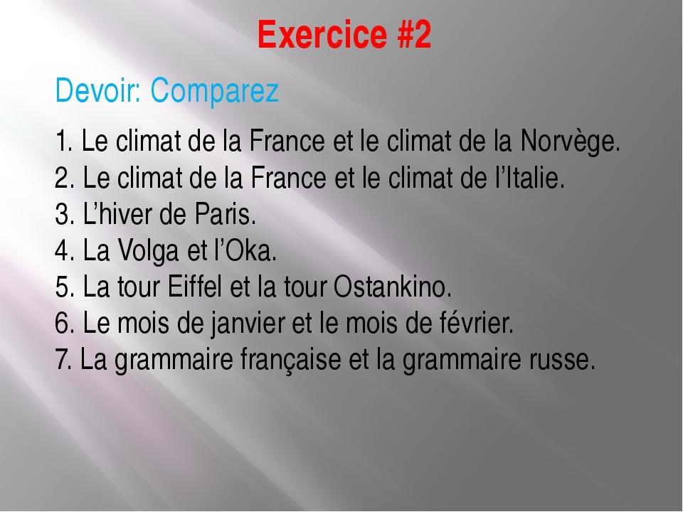 Exercice #2 Devoir: Comparez 1. Le climat de la France et le climat de la Nor...