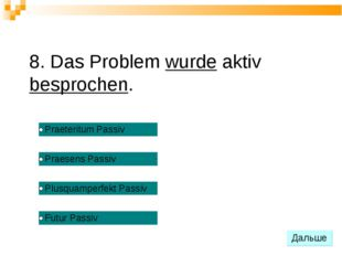 8. Das Problem wurde aktiv besprochen.