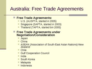 Australia: Free Trade Agreements Free Trade Agreements: U.S. (AUSFTA, started