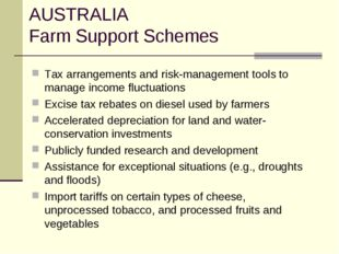 AUSTRALIA Farm Support Schemes Tax arrangements and risk-management tools to