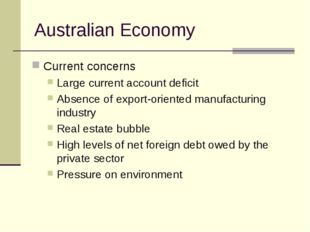 Australian Economy Current concerns Large current account deficit Absence of