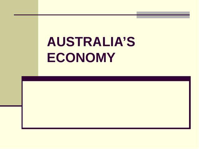 AUSTRALIA'S ECONOMY